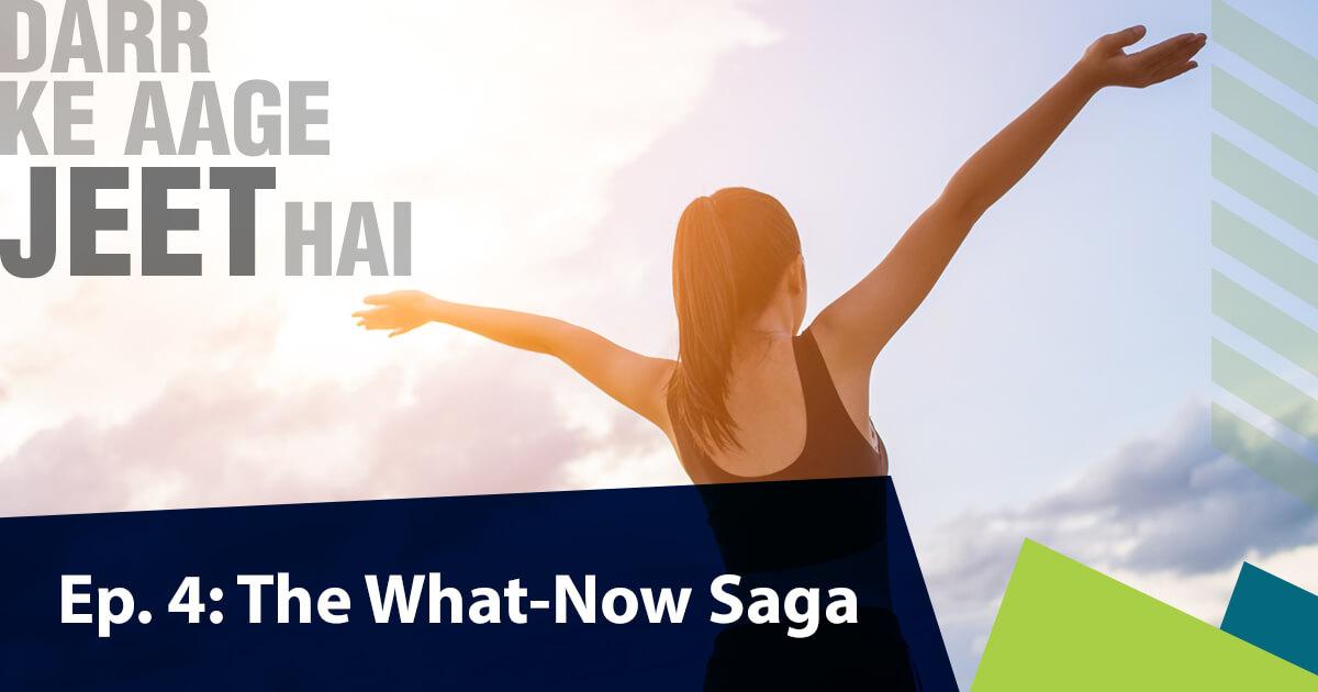 Darr ke aage jeet hai for CA Final Blog Series Episode 4: The What-Now Saga